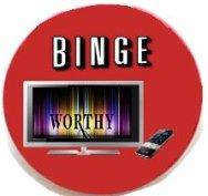 Binge worthy